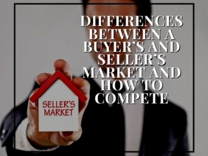 Differences Between a Buyer's and Seller's Market and How to Compete